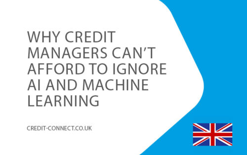 4Dec-why-credit-manager-cant-afford-to-ignore-ai-and-ml---credit-connect-uk