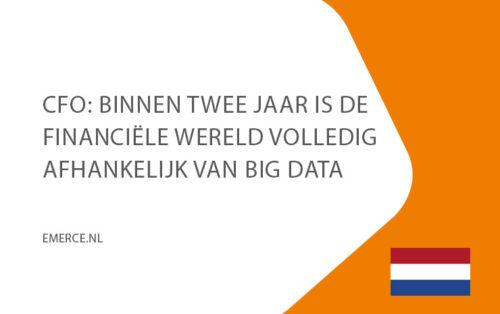 5Nov-CFO-Bninen-twee-jaar-is-de-financiele-wereld-volledig-afhankelijk-van-big-data-(emerce)
