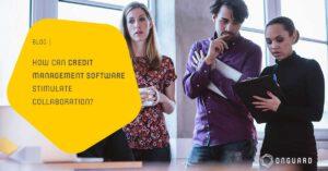 credit management software stimulate collaboration