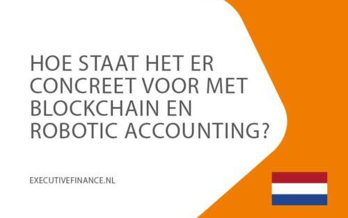 5Feb-Hoe-staat-het-concreet-voor-met-blockchain-en-robotic-accounting-Executive-Finance