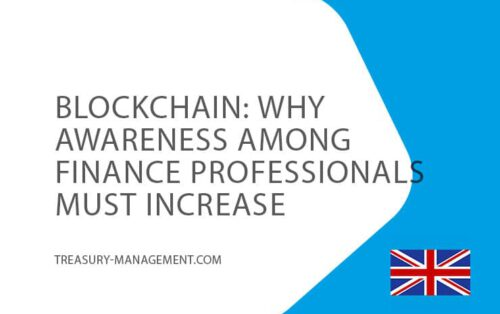 Jan-Blockchain-Why-awareness-must-increase-Treasury-Management