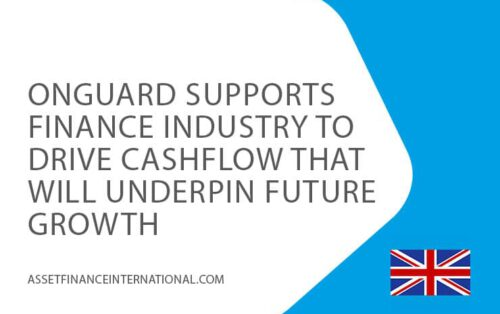 13-july-onguard-supports-finance-industry-to-driive-cashflow-that-underpin-future-growth-assetfinanceinternational-UK