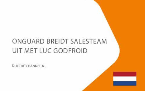 16-juli-onguard-breidt-salesteam-uit-met-luc-godfroid-dutchitchannel-nl
