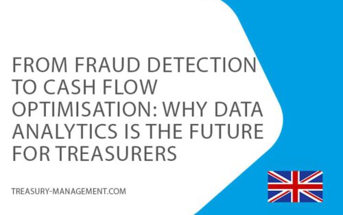 20july-from-fraud-detection-to-cash-flow-optimisation-why-data-analytics-is-future-for-treasurers-treasurymanagement-UK